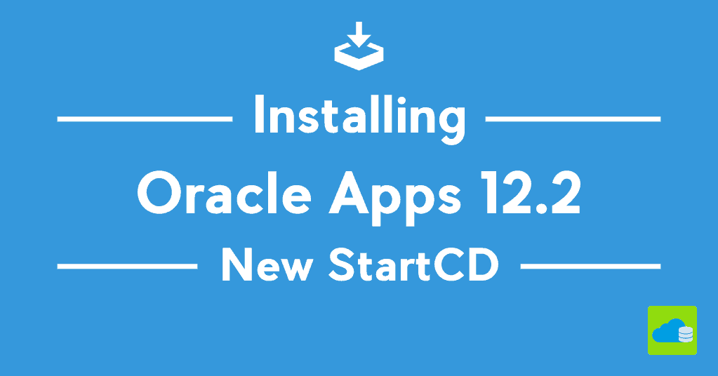 Installing Oracle E-Business Suite ? Look at new StartCD