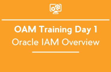 OAM 11gR2 Workshop Day 1 (1710 & 1605) : Oracle IAM Overview