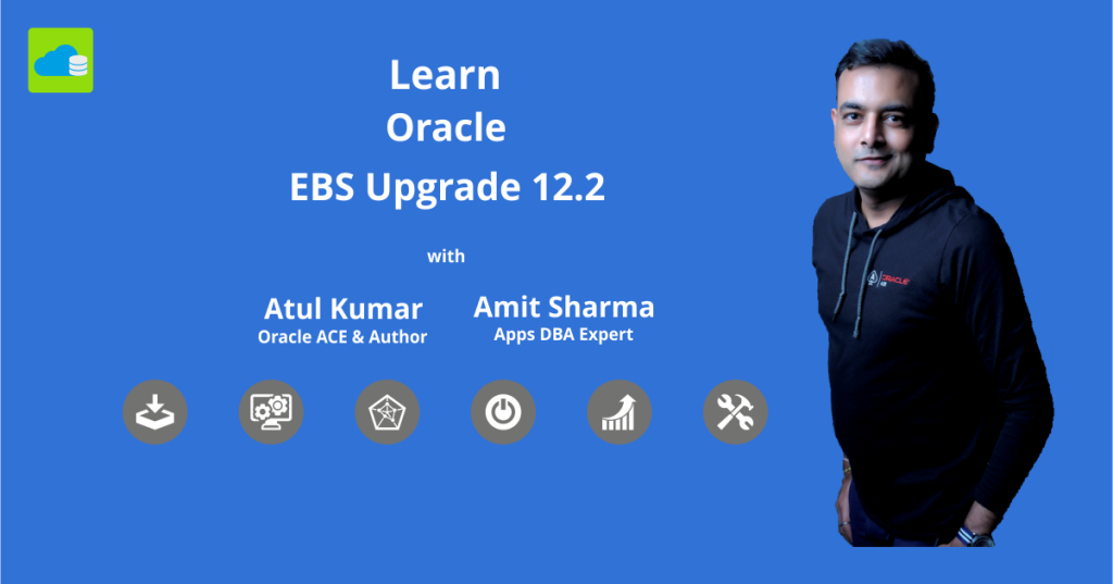 Oracle E-Business Suite R12 (12.2.5) Upgrade Training for Apps DBAs