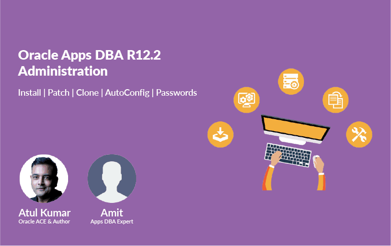 Oracle Apps DBA(R12.2) Administration Self Paced