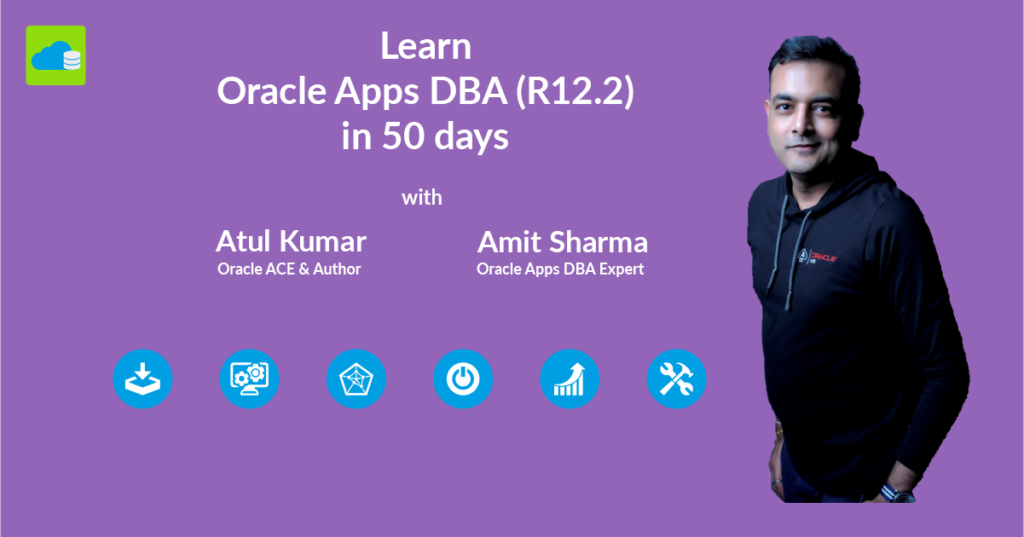 Oracle Apps DBA (R12.2) Training in 50 days for better Career and Higher Salary