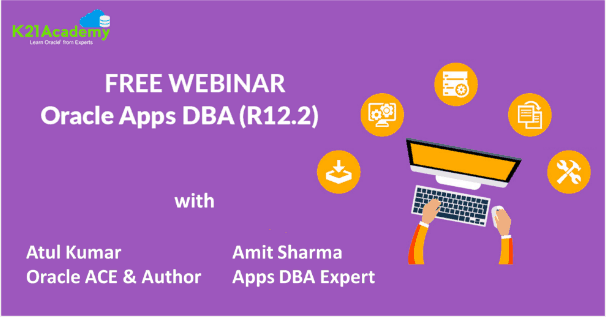 oracle_apps_dba_webinar_r12-2_atul_k21academy