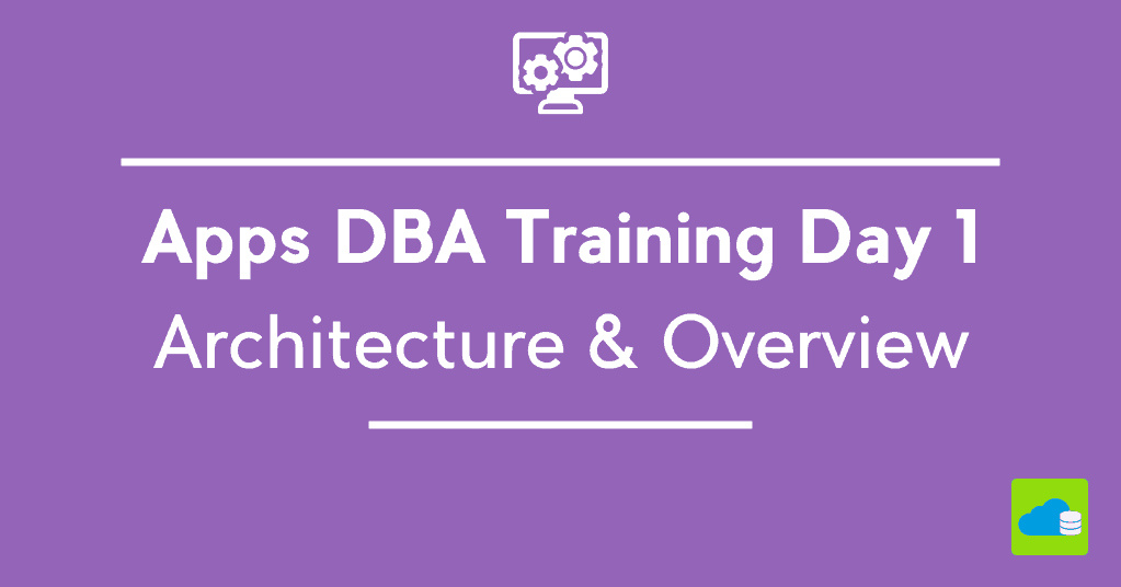 Oracle Apps DBA Training (R12.2) : Day1 Review & Q/A (1702 batch)