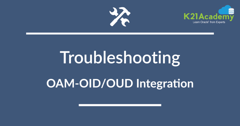 EBS-OAM Integration: OAMSSA-20142 : Authentication Failure for OID user