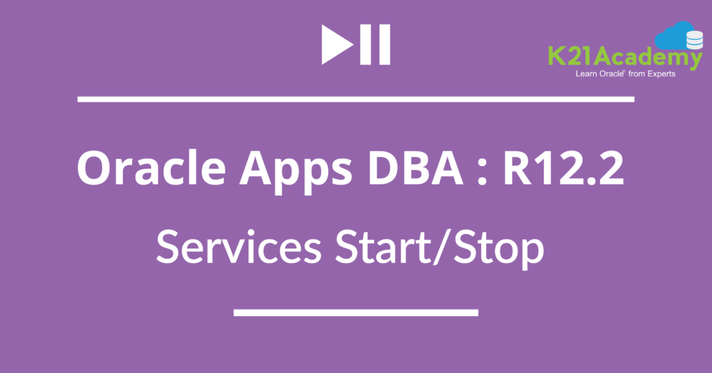 [Video] Oracle Apps DBA (R12.2) Services : Start/Stop