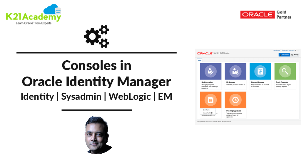 [Video]: Consoles in Oracle Identity Manager (OIM): Sys Admin / Identity / WebLogic & EM