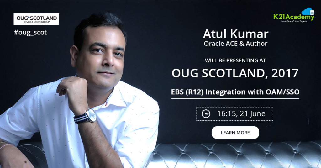 Join Me, Oracle ACE & Author Atul Kumar at OUG Scotland 17 (Glasgow)
