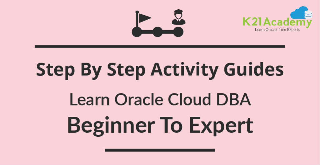 Oracle Cloud DBA : Step by Step Activity Guides: Training from Beginner to Expert