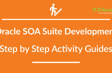 Oracle SOA Suite Development  : Step by Step Activity Guides - Training from Beginner to Expert