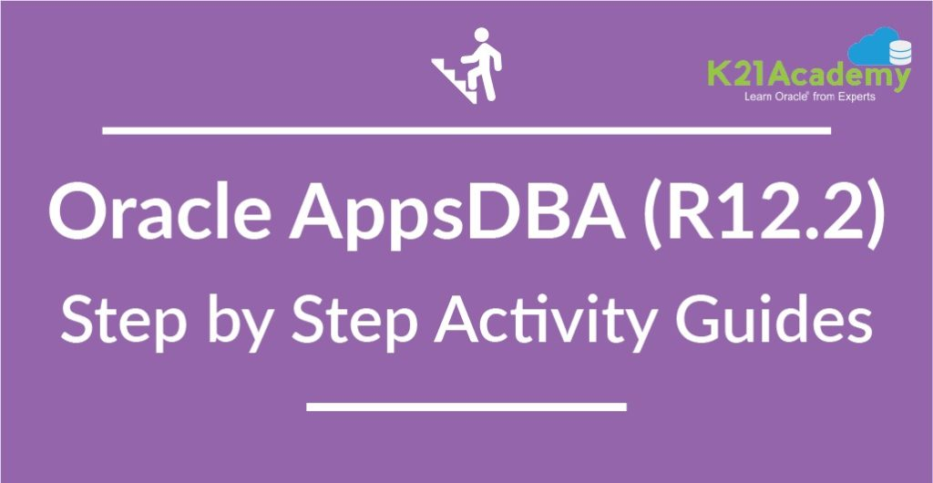 Oracle AppsDBA (R12.2) Training : Step by Step Activity Guides /Hands-On Lab Exercise