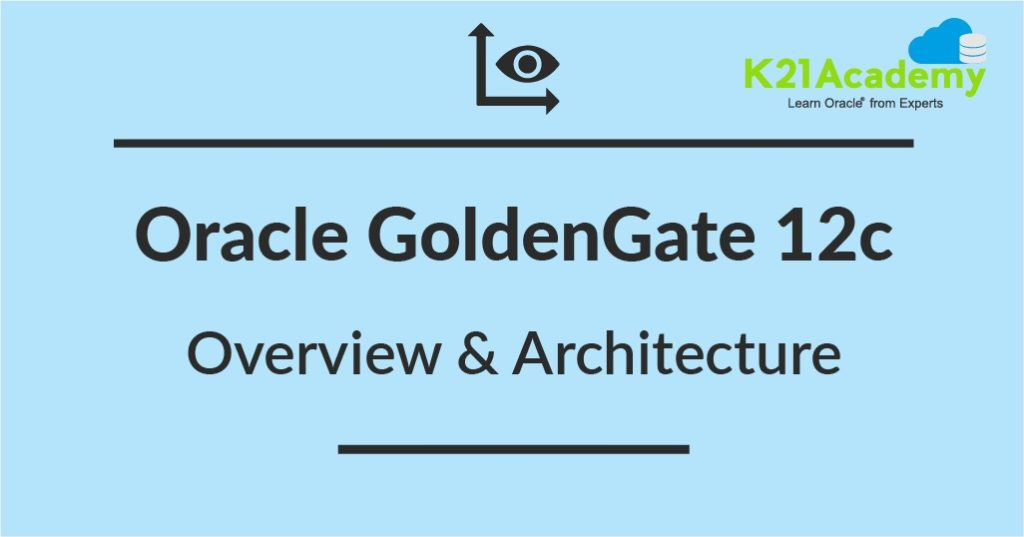 Oracle GoldenGate 12c Overview & Components: Manager | Extract | Collector | Replicat | Data Pump