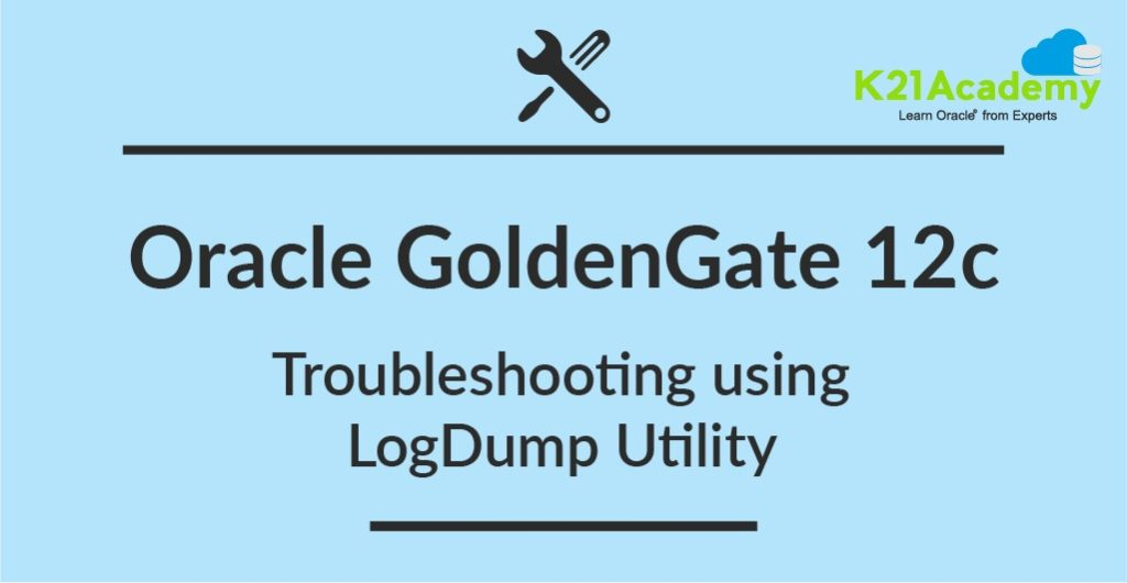 Oracle GoldenGate 12c : Troubleshooting using LogDump Utility