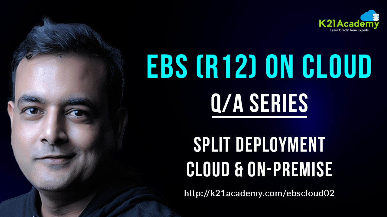 [Q/A] Oracle EBS (R12) on Cloud: Database Tier on Cloud & Apps Tier On-Premise