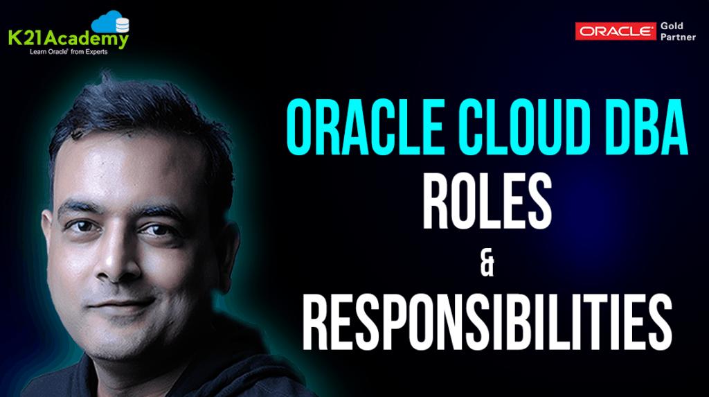 Oracle Cloud DBA Roles & Responsibilities