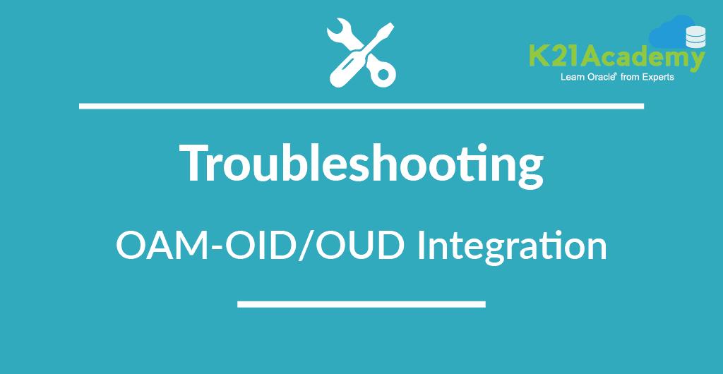 EBS-OAM Integration: OAMSSA-20142 : Authentication Failure for OID user