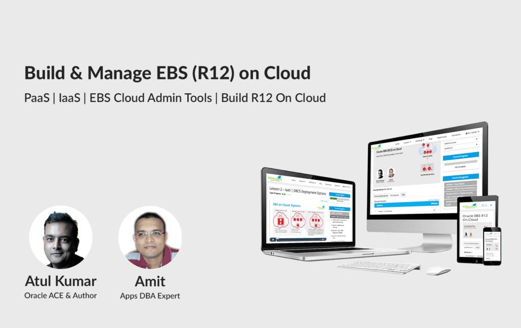 Build & Manage EBS (R12) on Cloud