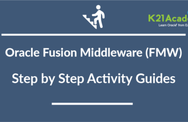 Oracle Fusion Middleware Training: Step by Step Activity Guides /Hands-On Lab Exercise
