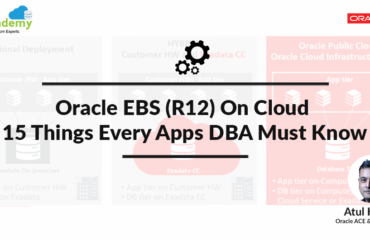 Oracle EBS (R12) on Cloud (OCI) Beginners: 15 Things Apps DBAs Must Know