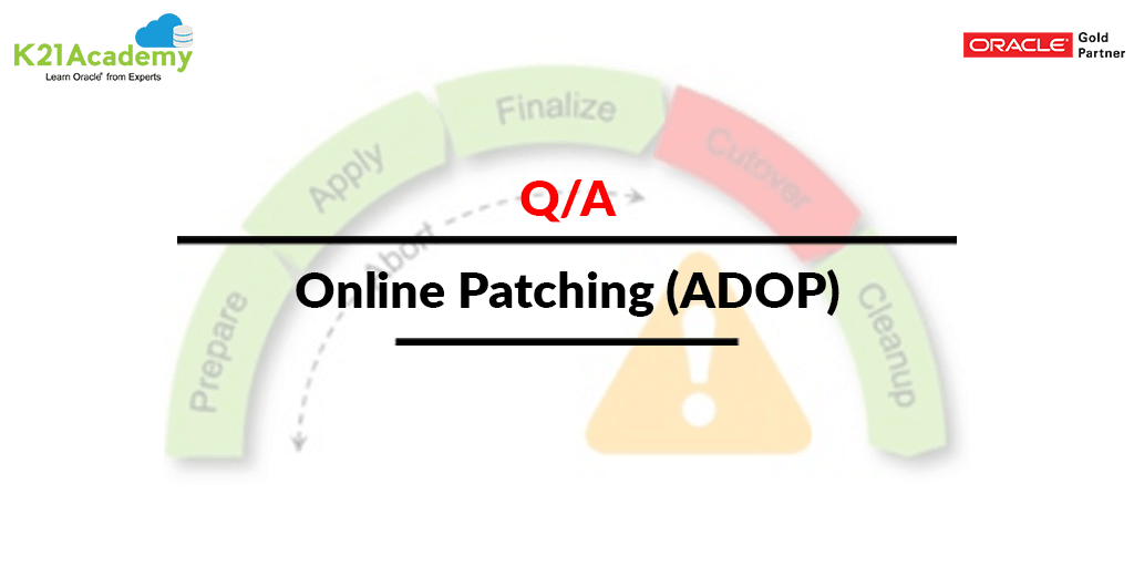 ADOP ( R12.2 Online Patching ) in Oracle EBS (R12) FAQ