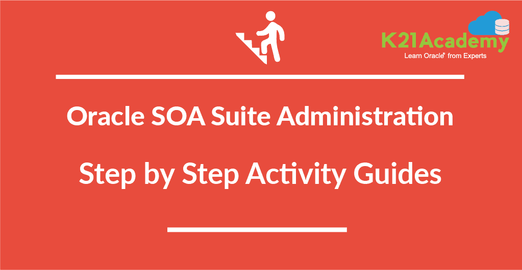 Oracle SOA Suite Administration Training : Step by Step Activity Guides /Hands-On Lab Exercise