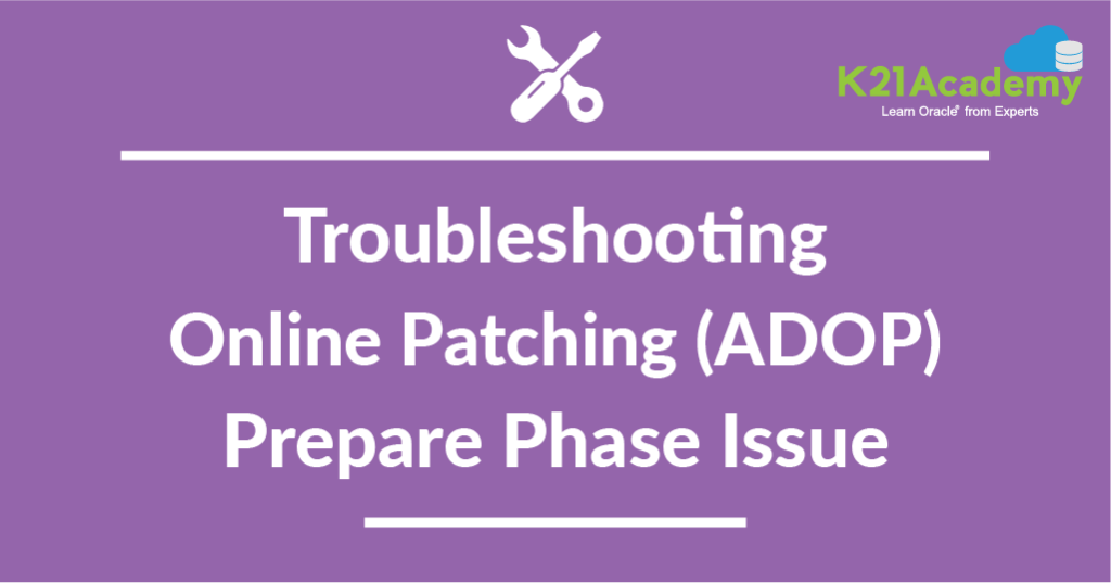 [Troubleshooting] Oracle Apps R12.2 Online Patching ADOP : Prepare Phase Issue
