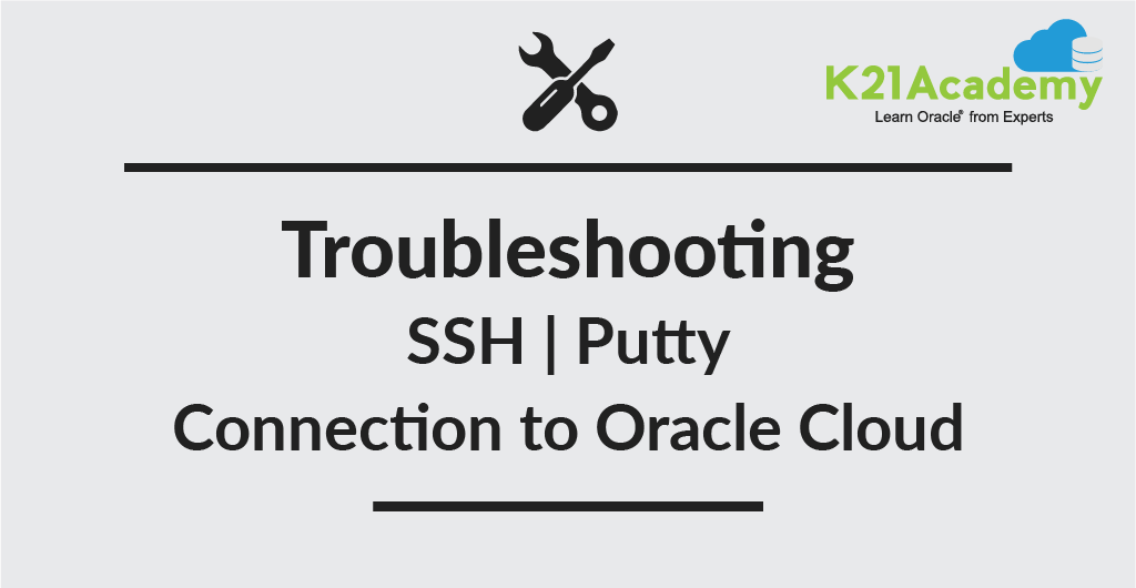 Troubleshooting: Connect to Oracle Cloud using Putty: No supported Authentication Methods Available
