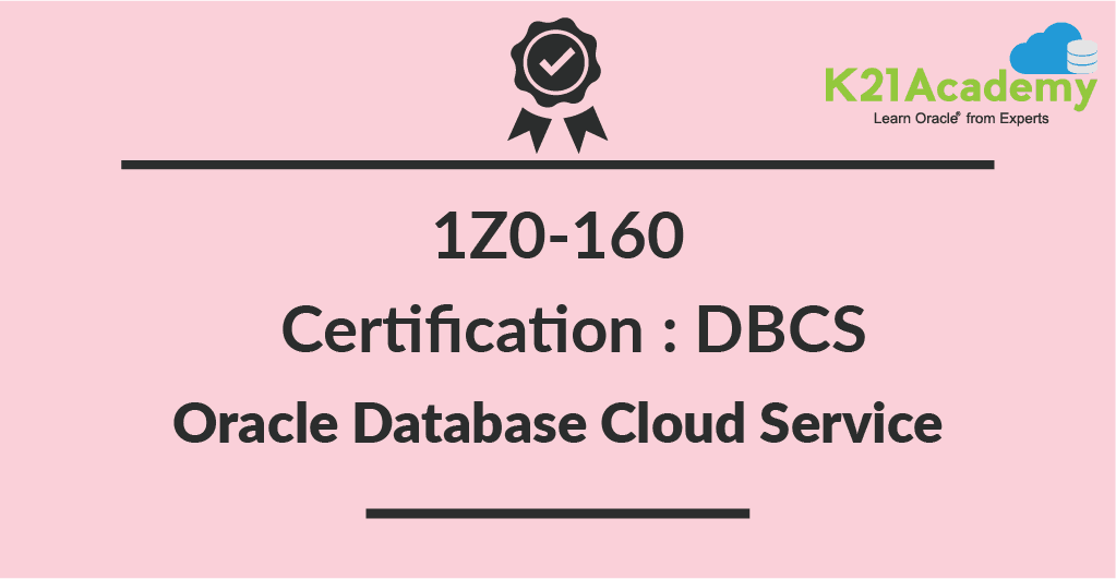 1Z0-160 Oracle Database Cloud Service Certification for DBAs : OCA & OCP