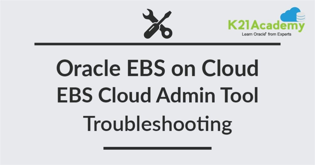 Oracle EBS Cloud Admin Tool Issue : FATAL: Failed to connect to Oracle Cloud API – Part 1