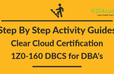 Oracle Cloud Certification (1Z0-160): Step by Step Activity Guides To Clear Exam