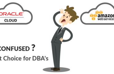 Amazon AWS or Oracle Cloud (Confused ?): Right Choice for DBA's