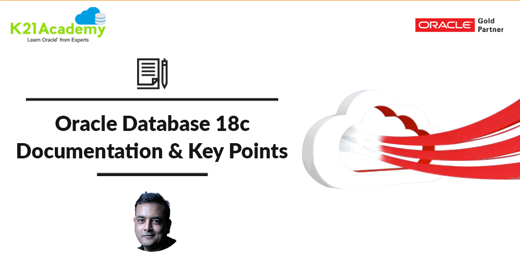 Oracle Database 18c Documentation & Must Know Key Points
