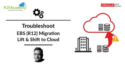 Troubleshoot: Oracle EBS(R12) Lift & Shift (Migration) to Cloud Issue: KBHS-00715: KBHS-00712: ORA-29024 received from local HTTP service