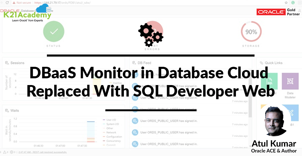 DBaaS Monitor in Oracle Database Cloud (DBCS) is now replaced with SQL Developer Web (SDW)