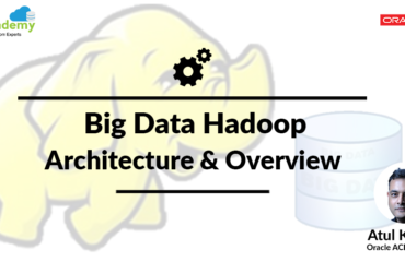 Big Data & Hadoop Architecture, Components & Overview