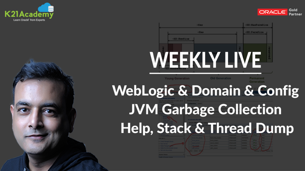 [Weekly Live] Oracle WebLogic Server/EBS R12.2 Q/A: JVM, Heap, GC, Stack & Thread Dump