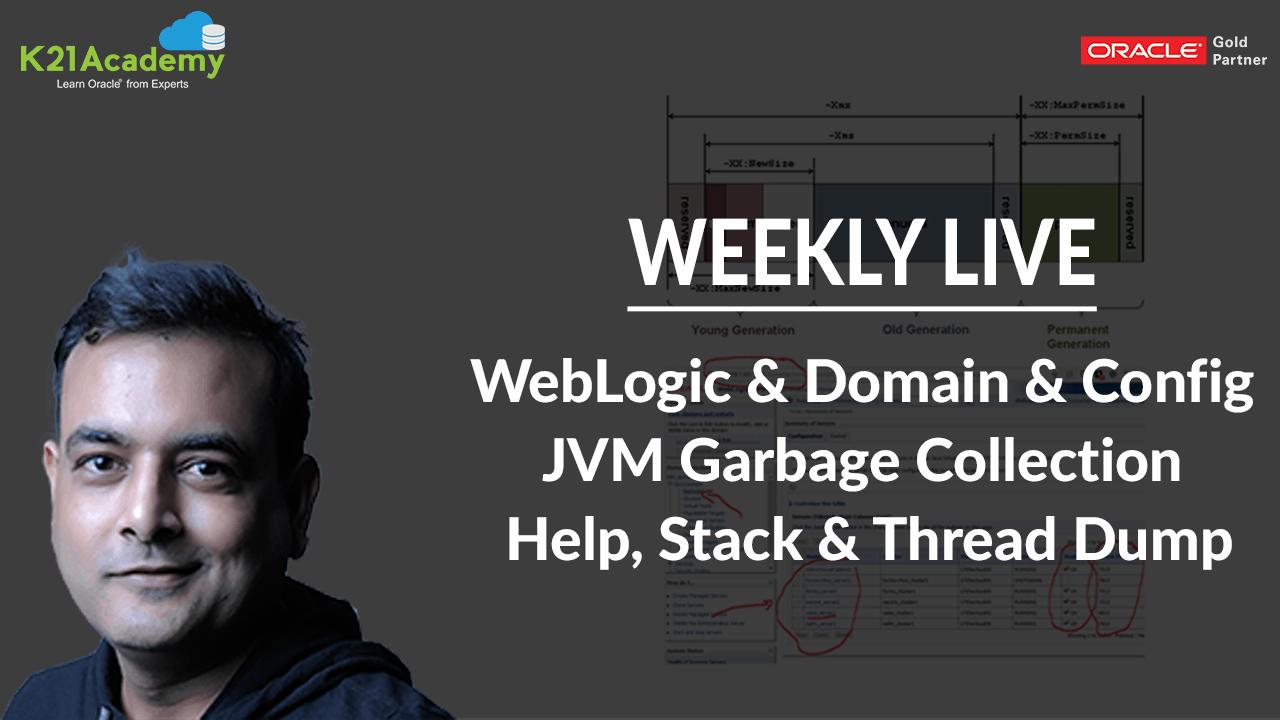 Weekly Live] Oracle WebLogic Server/EBS R12 2 Q/A: JVM, Heap, GC