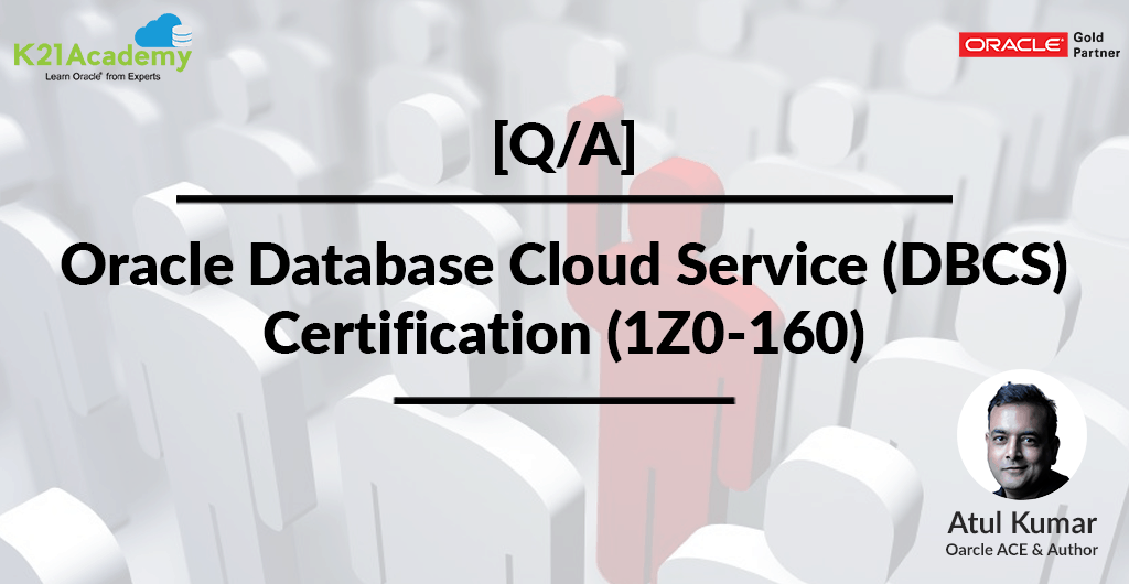 [Q/A]Oracle Database Cloud Service (DBCS) Certification (1Z0-160)