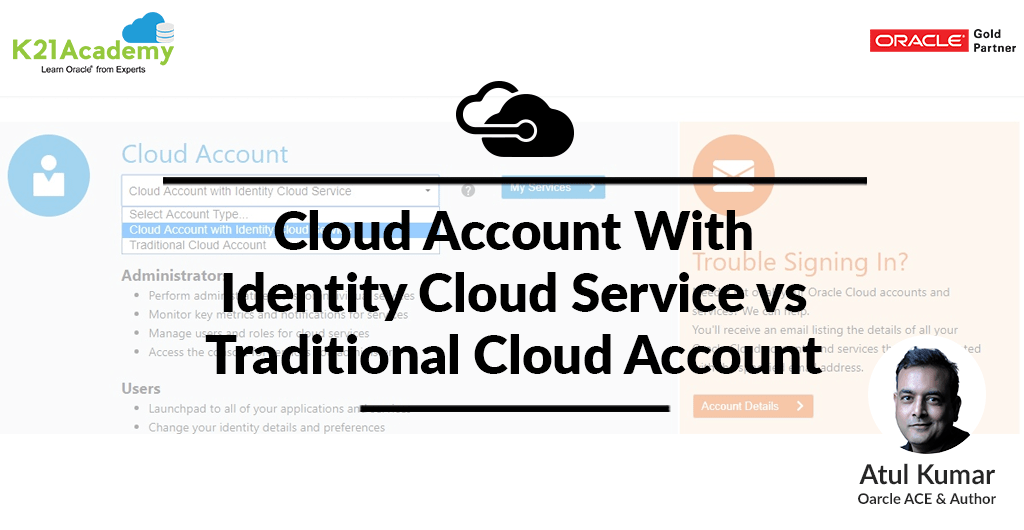Oracle Cloud: Cloud Account With Identity Cloud Service vs Traditional Cloud Account