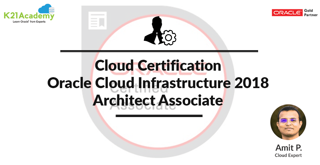 Cloud Certification | Oracle Cloud Infrastructure 2018 | Architect Associate | 1Z0-932