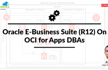 Oracle E-Business Suite (R12) On OCI for Apps DBAs