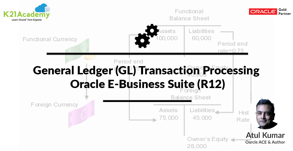 General Ledger (GL) Transaction Processing in Oracle E-Business Suite (R12)