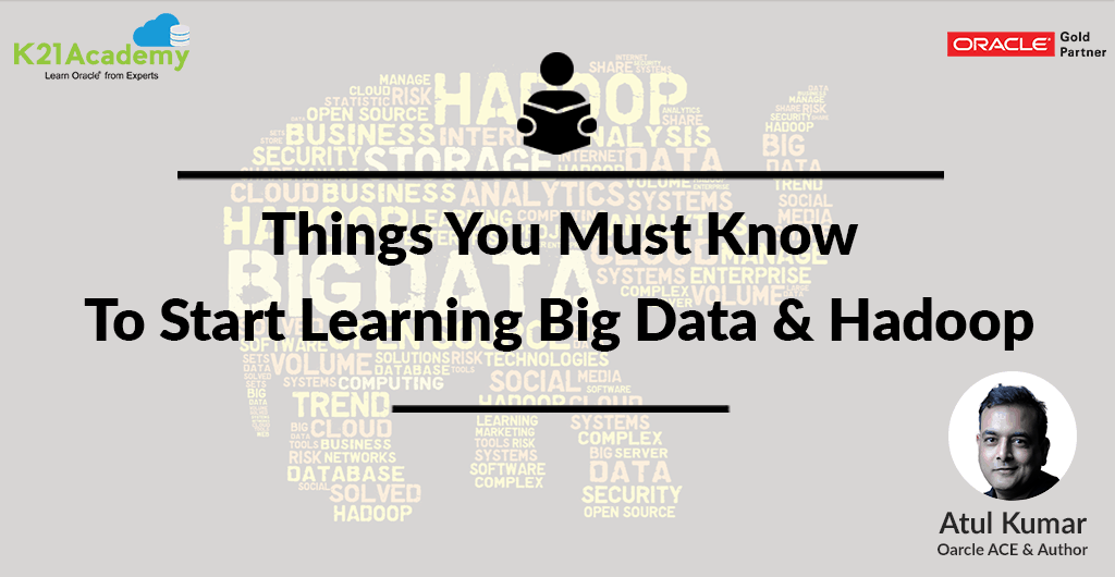 Things You Must Know to Start Learning Big Data & Hadoop