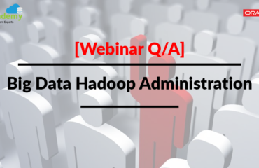 [Webinar Q/A] Big Data Hadoop Administration