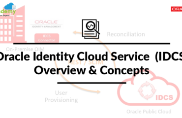 Oracle Identity Cloud Service  (IDCS) Overview & Concepts