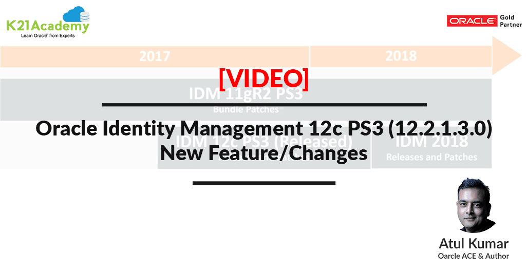 Oracle Identity Management 12c PS3 (12 2 1 3 0): New Feature/Changes