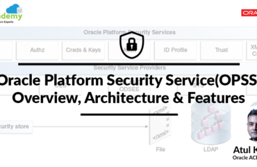 [OPSS] Oracle Platform Security Service: Overview, Architecture & Features