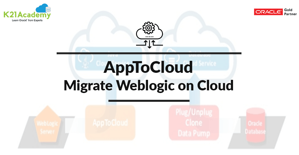 Migrate on premise Domain to Oracle Cloud Using AppToCloud