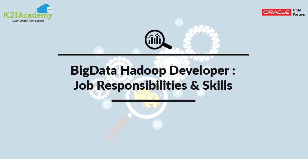 Hadoop Developer, Responsibilities, Jobs, Hadoop Developer Skills