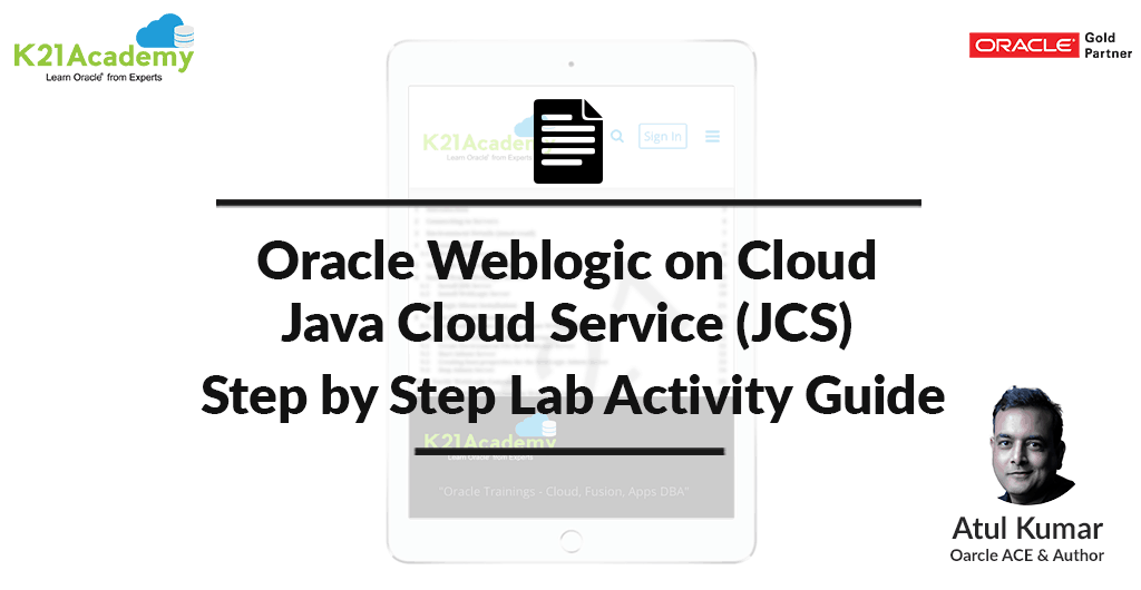 Oracle Weblogic on Cloud Training (JCS) : Step by Step Hands-On Lab Exercise