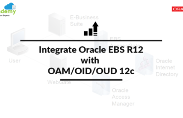Integrate Oracle E-Business Suite (EBS) R12 with OAM/OID/OUD 12c (12.2.1.3.0) High level Steps